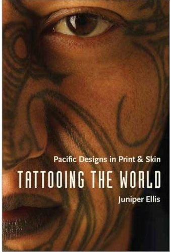 "Juniper Ellis' new book ""Tattoing the World"""